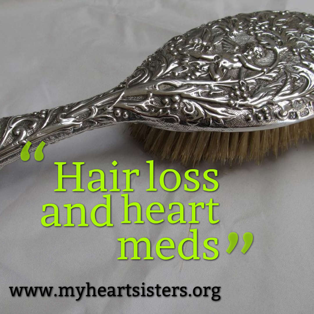 Hair loss and heart meds – Heart Sisters