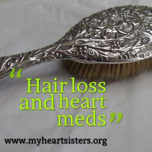 Hair Loss And Heart Meds Heart Sisters