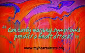 Can Early Warning Symptoms Predict A Heart Attack